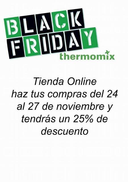 black friday thermomix noticias blog blog de maria jose mateos mateos de thermomix sevilla. Black Bedroom Furniture Sets. Home Design Ideas
