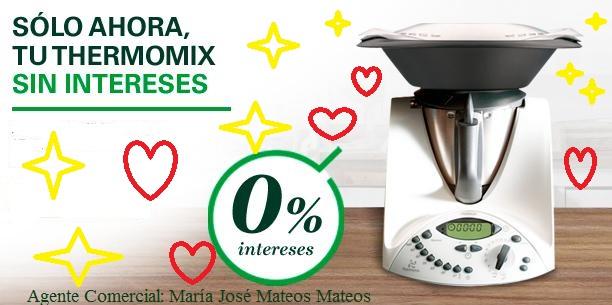 Thermomix® sin intereses!!! Aprovecha la ocasión sólo unos días (Del 15 de Julio al 18 de Agosto)