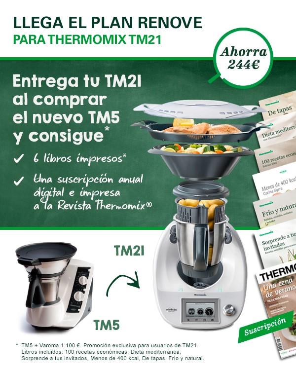 LLEGA EL PLAN RENOVE PARA Thermomix® TM21